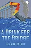 A Drink for the Bridge