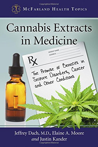 Cannabis Extracts in Medicine: The Promise of Benefits in Seizure Disorders, Cancer and Other Conditions (Mcfarland Health Topics) (Cannabis Extract compare prices)