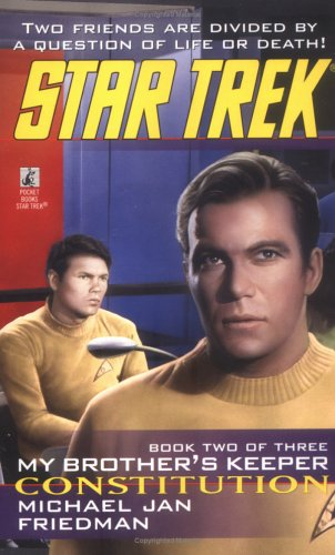 Constitution (Star Trek: My Brother's Keeper, Book 2), MICHAEL JAN FRIEDMAN