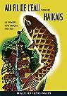 Au fil de l'eau: Les premiers haïku français (1903-1922) par Couchoud