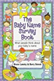 The Baby Name Survey Book: What People Think About Your Baby's Name (0881663115) by Bruce Lansky