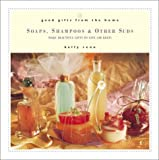 img - for Good Gifts from the Home: Soaps, Shampoos, and Other Suds--Make Beautiful Gifts to Give (or Keep) book / textbook / text book