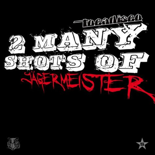 2 Many Shots of Jägermeister (Koen Groeneveld Remix)