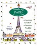 Wandering Paris: A Guide to Discoveri...