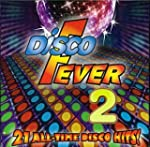 Disco Fever - 21 All-Time Disco Hits 2
