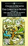 The Christmas Books Volume 2 (The Penguin English Library) (0140430695) by Charles Dickens