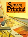 cover of Screen Printing: The Beginner's Guide (Hobby Craft)