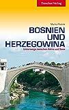 Bosnien und Herzegowina - Unterwegs zwischen Save und Adria (Trescher-Reihe Reisen)