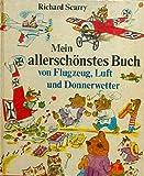 Richard Scarry Mein allerschonstes Buch von Flugzeug, Luft und Donnerwetter