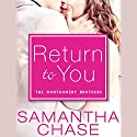Return to You (       UNABRIDGED) by Samantha Chase Narrated by Kevin T. Collins