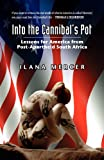 Into the Cannibal\'s Pot: Lessons for America from Post-Apartheid South Africa by Ilana Mercer