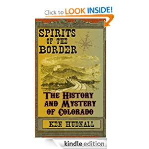 Spirits of the Border: The History and Mystery of New Mexico Sharon Hudnall and Ken Hudnall