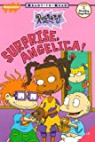 Surprise Angelica!: Ready-to-Read, Level 2 (Rugrats) (0689828292) by Gold, Becky
