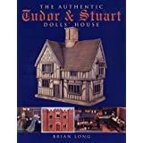 The Authentic Tudor and Stuart Dolls' Houseby Brian Long