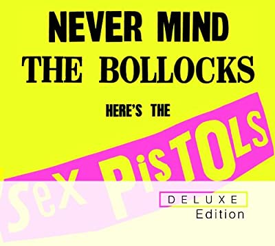 Never Mind the Bollocks (2012 Remastered) (Deluxe Edition)