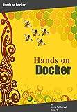 Docker Hands on: Deploy, Administer Docker Platform (English Edition)