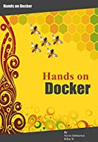 Docker Hands on: Deploy, Administer Docker Platform Front Cover