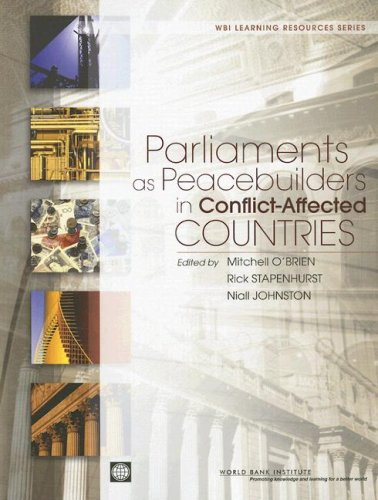 Parliaments as Peacebuilders in Conflict-Affected Countries (WBI Learning Resources Series)