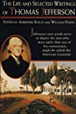 The Life and Selected Writings of Thomas Jefferson (0679748946) by Koch, Adrienne
