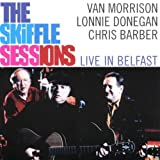 Van Morrison/Lonnie Donegan/C. Barber Skiffle Sessions Live in Belfast