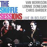 Van Morrison/Lonnie Donegan/C. Barber Skiffle Sessions Live in Belfast