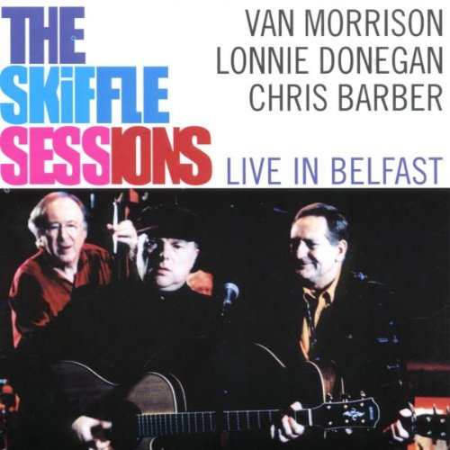 Van Morrison - The Skiffle Sessions  Live In Belfast 1998 - Zortam Music