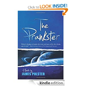 Kindle Book Bargains: The Prankster: A Novella, by James Polster. Publisher: 47North (July 10, 2012)