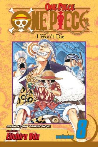 One Piece 8: I Won't Die (One Piece (Graphic Novels))Eiichiro Oda