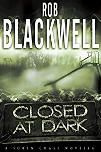 Closed At Dark: A Novella by Rob Blackwell ebook deal