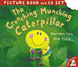 The Crunching Munching Caterpillar (Book & CD) Sheridan Cain