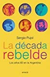 img - for La Decada Rebelde (Spanish Edition) book / textbook / text book