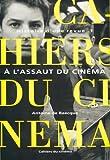 img - for Les Cahiers du cin ma, Histoire d'une revue, tome 1 : A l'assaut du cin ma, 1951-1959 book / textbook / text book