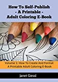 How To Create And Format A Printable Adult Coloring E-Book (How To Self-Publish A Printable Adult Coloring E-Book 1)