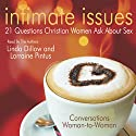 Intimate Issues: 21 Questions Christian Women Ask About Sex (       UNABRIDGED) by Linda Dillow Narrated by Lorraine Pintus