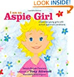I Am an Aspie Girl: A Book for Young...