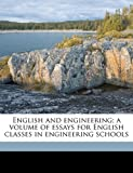 img - for English and engineering; a volume of essays for English classes in engineering schools book / textbook / text book
