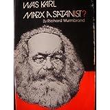 Was Karl Marx A Satanist? ~ Richard Wurmbrand