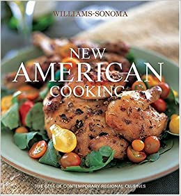 Williams sonoma new american cooking the best of for American regional cuisine 2nd edition
