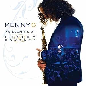 Kenny G: An Evening of Rhythm Romance