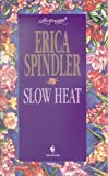 SLOW HEAT (Loveswept) (0553445162) by Spindler, Erica