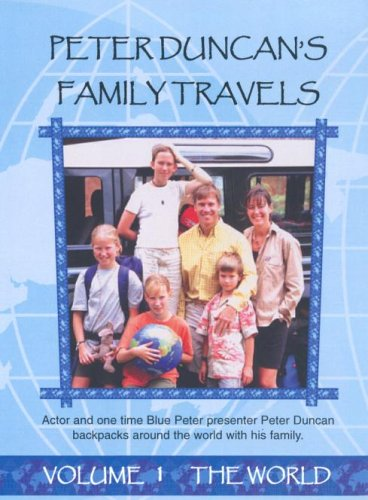 Peter Duncan's Family Travels - Vol. 1 - The World [DVD]
