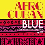 AFRO CUBAN BLUE: Blue Note Percussion Compilation