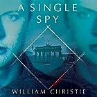 A Single Spy Hörbuch von William Christie Gesprochen von: Ari Fliakos