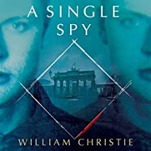 A Single Spy Audiobook by William Christie Narrated by Ari Fliakos