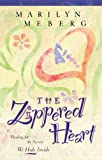 The Zippered Heart: Healing for the Secrets We Hide Inside (0849937027) by Meberg, Marilyn