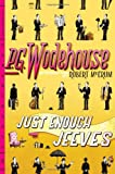 Image of Just Enough Jeeves: Right Ho, Jeeves; Joy in the Morning; Very Good, Jeeves