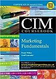 echange, troc Frank Withey - CIM Coursebook 03/04 Marketing Fundamentals (CIM Workbooks 2003/04 Editions)