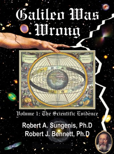 Galileo Was Wrong: The Church Was Right: Robert A. Sungenis, Robert J. Bennett: 9780977964000: Amazon.com: Books