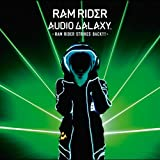 AUDIO GALAXY -RAM RIDER STRIKES BACK!!!-