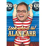 Look Who It Is! Alan Carr - My Storyby Alan Carr